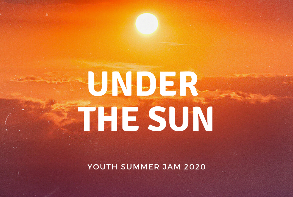 Under the Sun: Youth Summer Jam 2020 banner