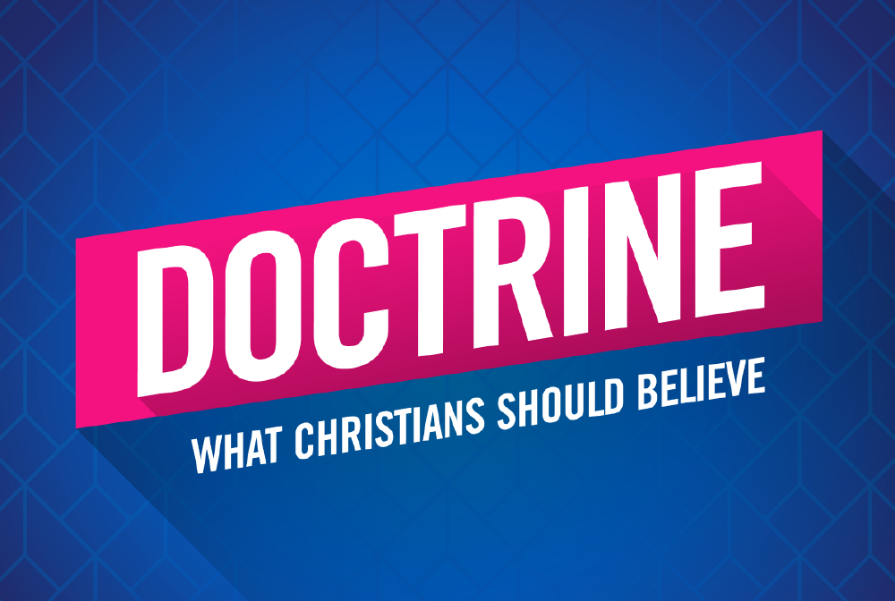 Doctrine: What Christians Should Believe banner