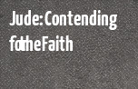 Jude: Contending for the Faith banner