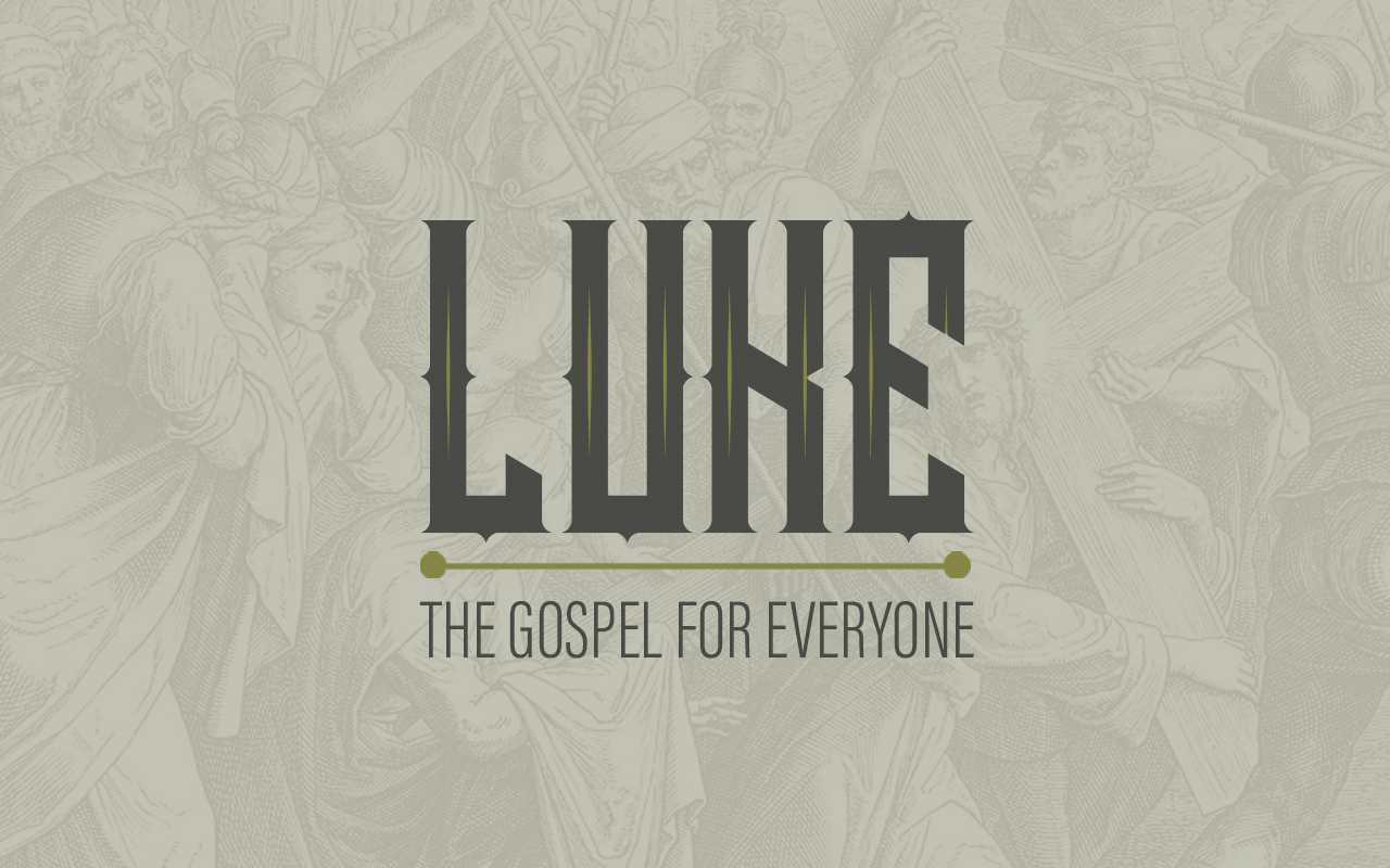 Luke - The Gospel For Everyone