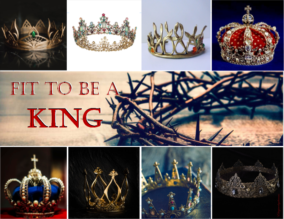Fit to be a king