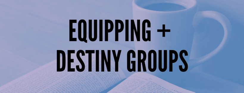 Equipping and Destiny Group Trial