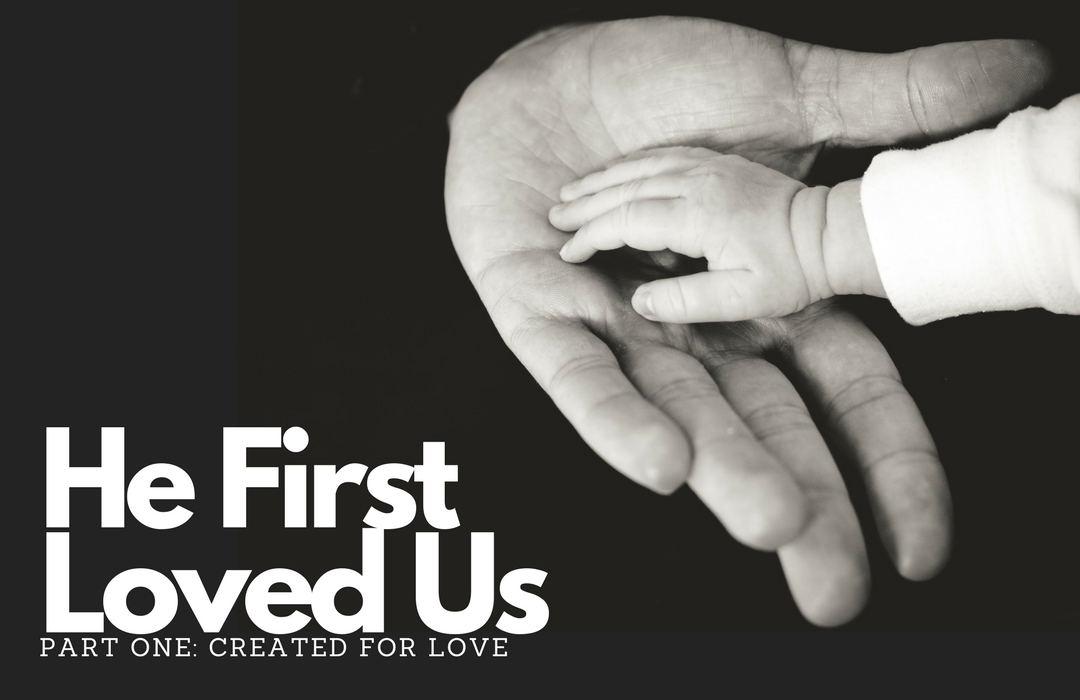 He First Loved Us 1