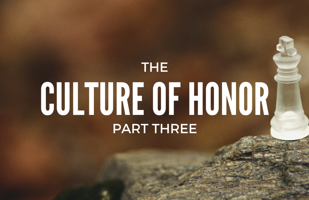 THE CULTURE OF HONOR 3