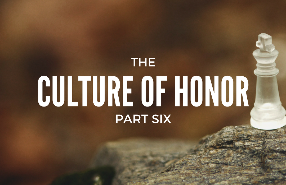 THE CULTURE OF HONOR 6