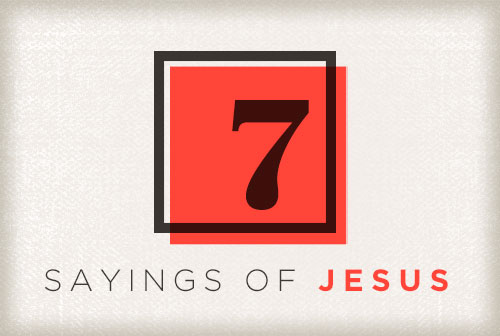7 Sayings of Jesus