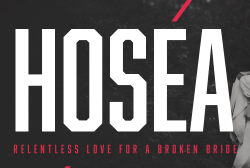 Hosea: Relentless Love for a Broken Bride