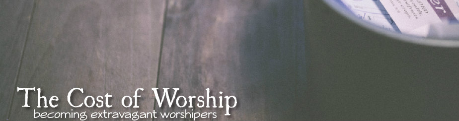 The Cost of Worship banner