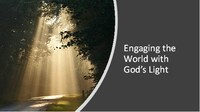 Engaging the World with God's Light
