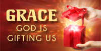 Grace: God is Gifting Us