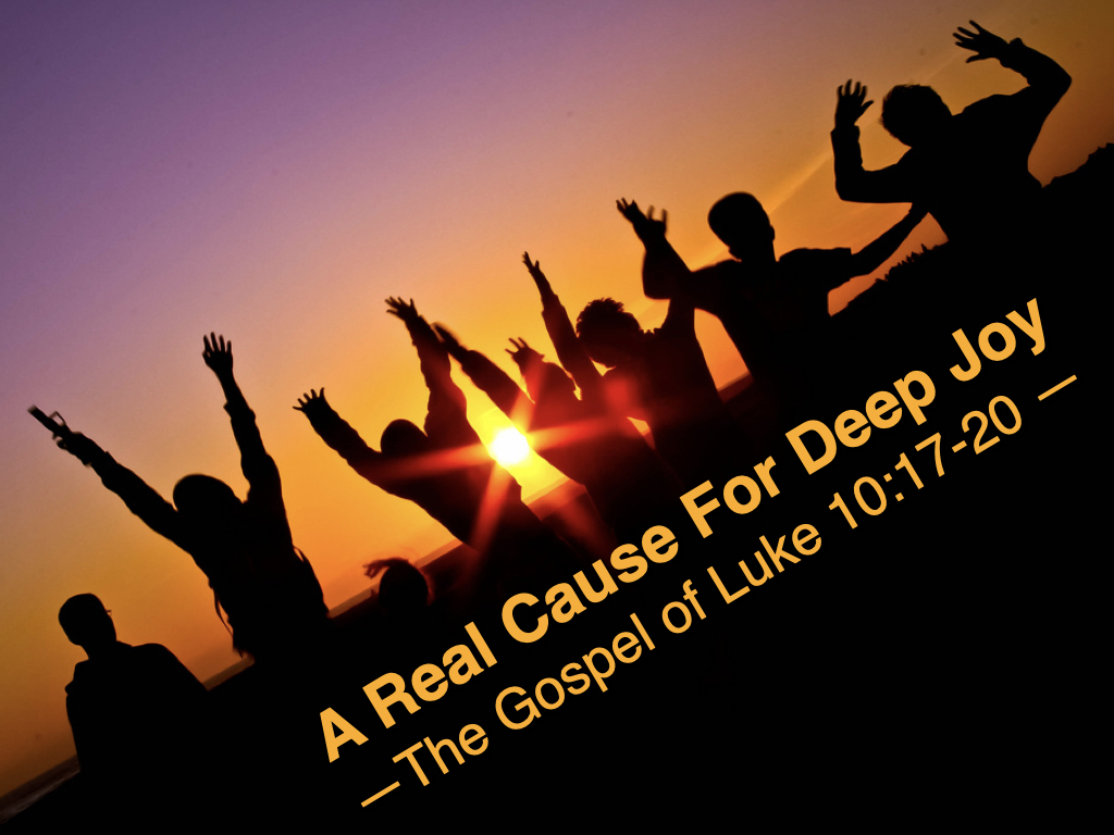 Graphic - Luke 10.17-24 (A Real Cause for Deep Joy).001