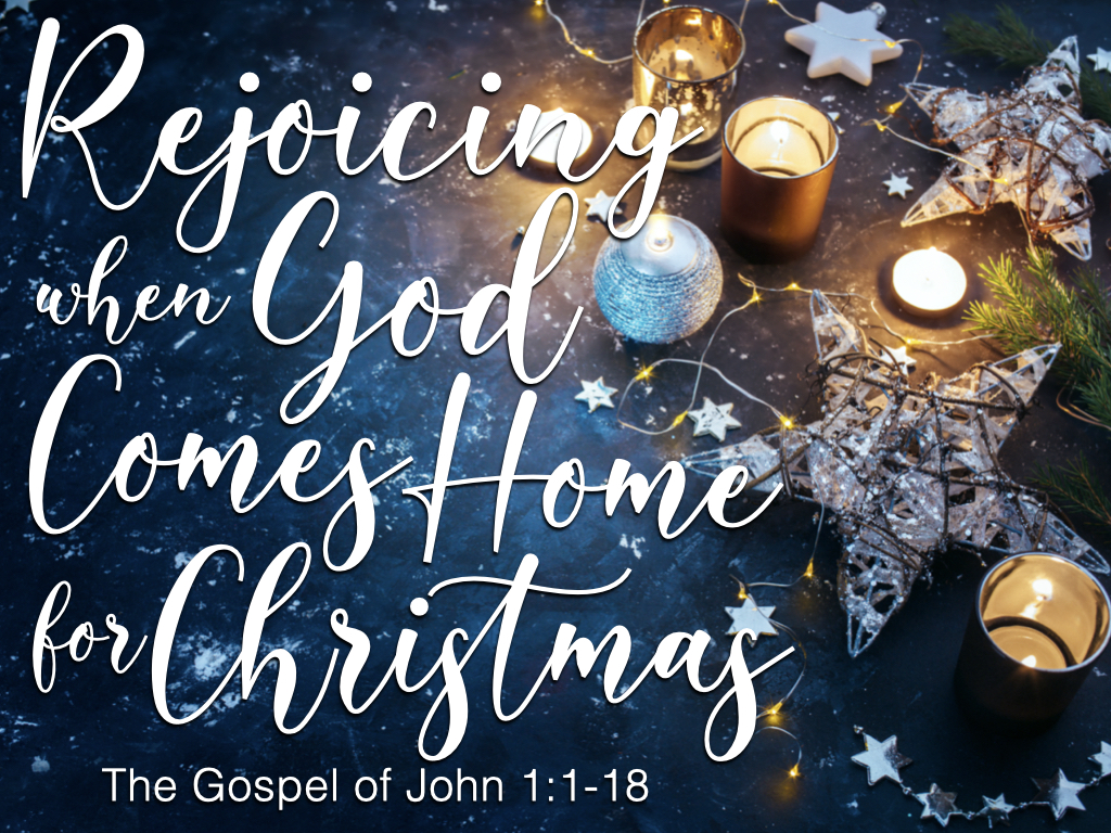 Image - John 1.1-18 (Rejoicing When God Comes Home for Christmas).001