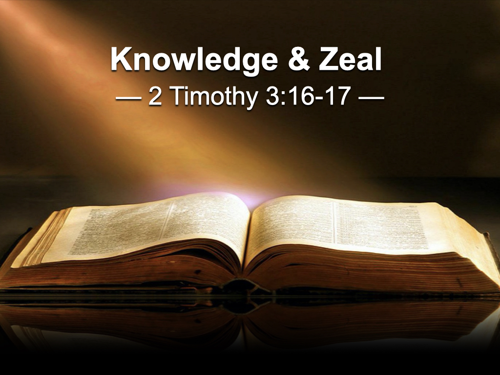 Image - Knowledge & Zeal (2 Timothy 3.16-17)