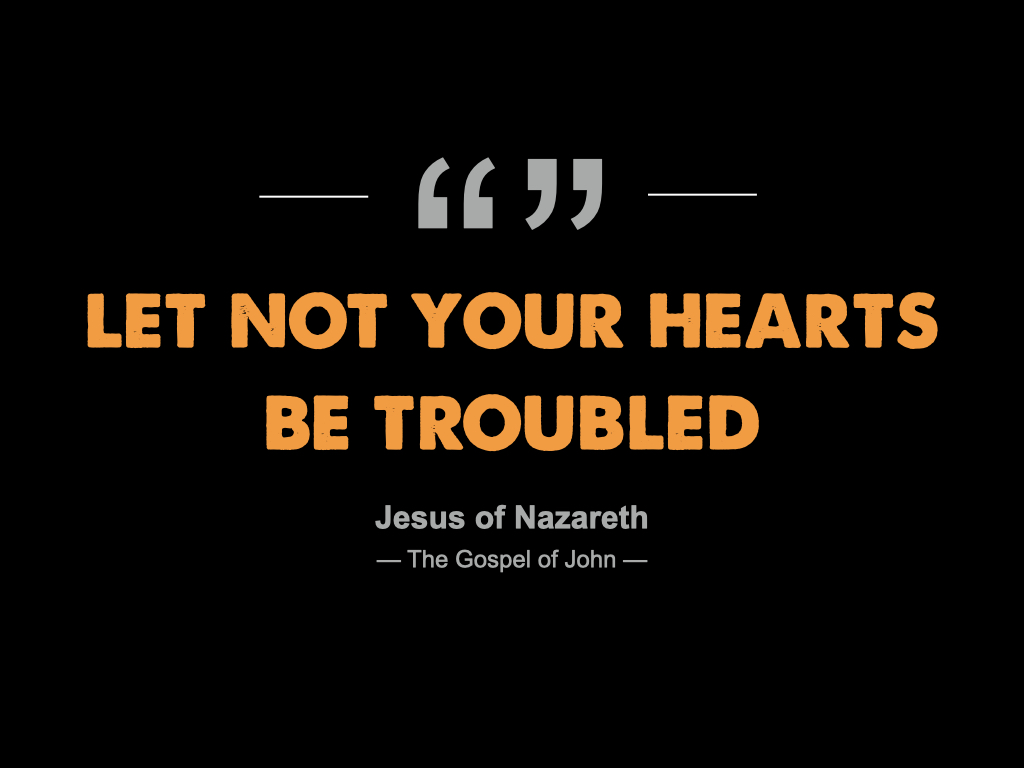 Image - Let Not Your Heart Be Troubled (John 14-16).001