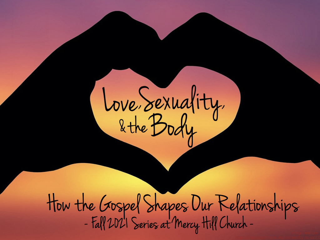 Love, Sexuality, & the Body