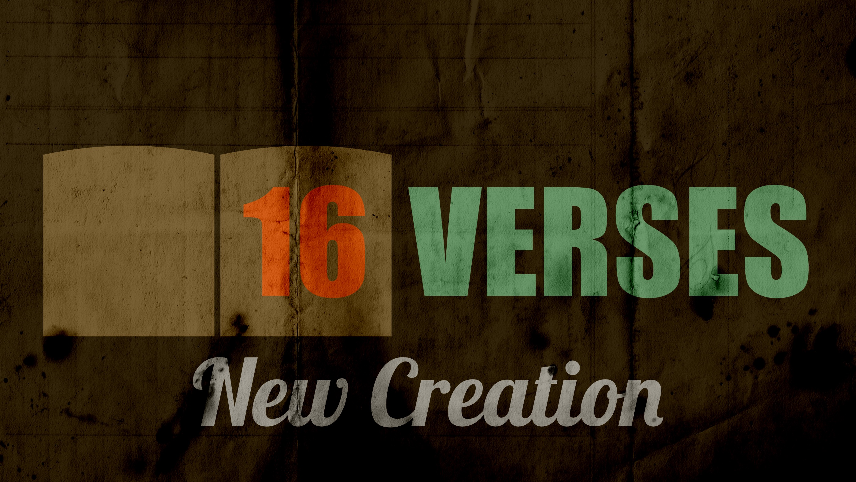 16 VERSES New Creation
