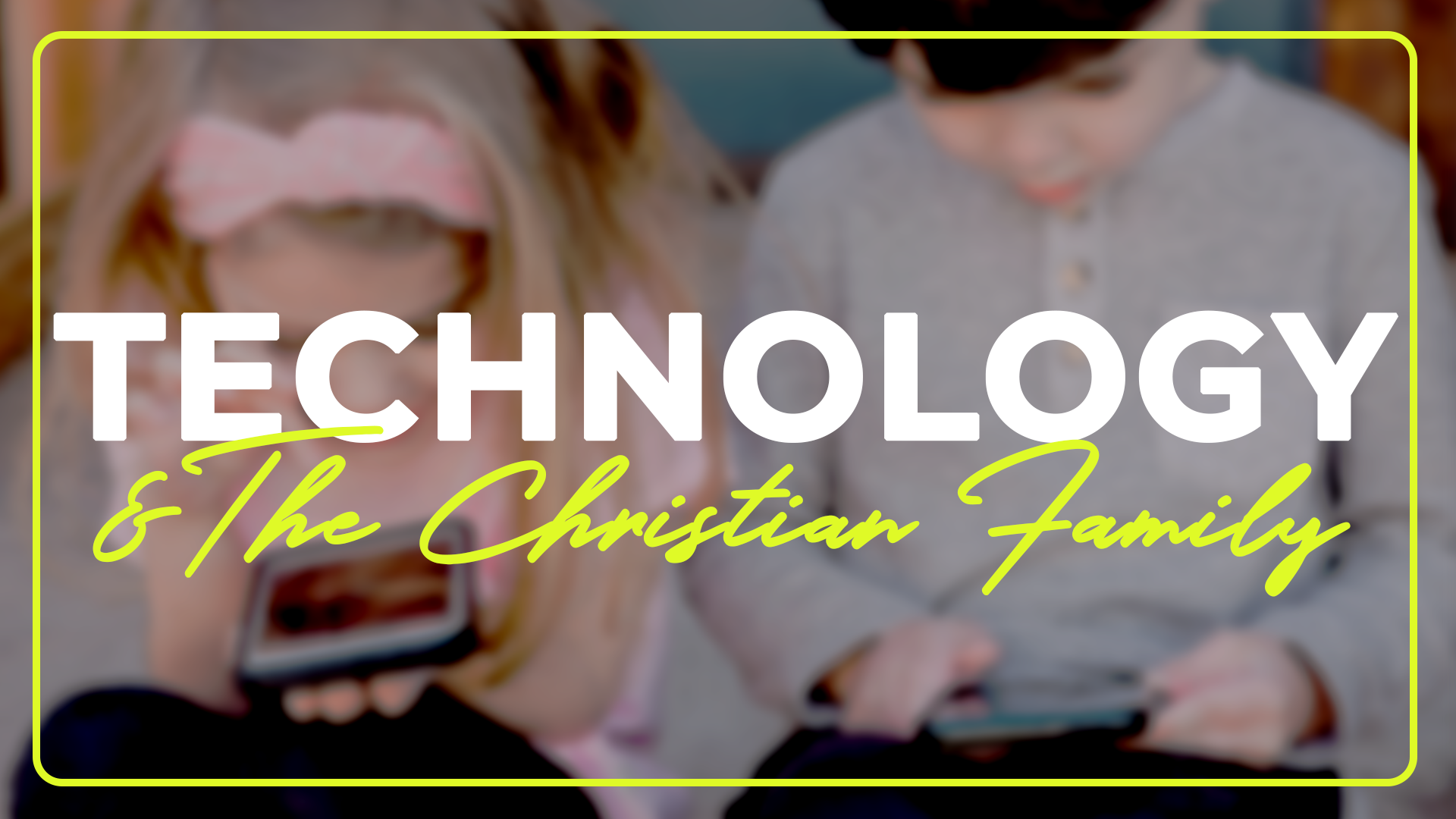 technology and the christian family image