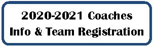 20-21 Coaches Info and Team Reg