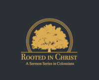 Rooted in Christ: Paul's Letter to the Colossians