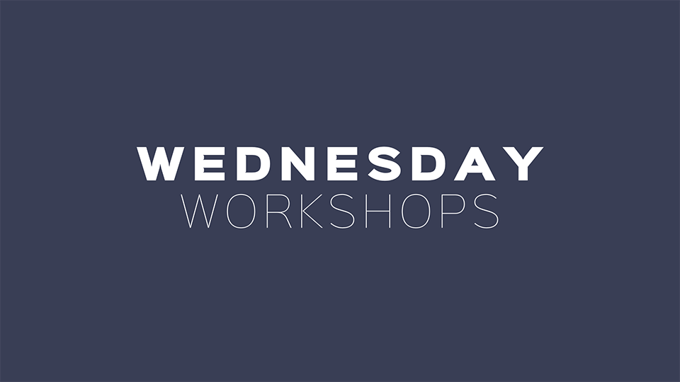 Wednesday Workshops