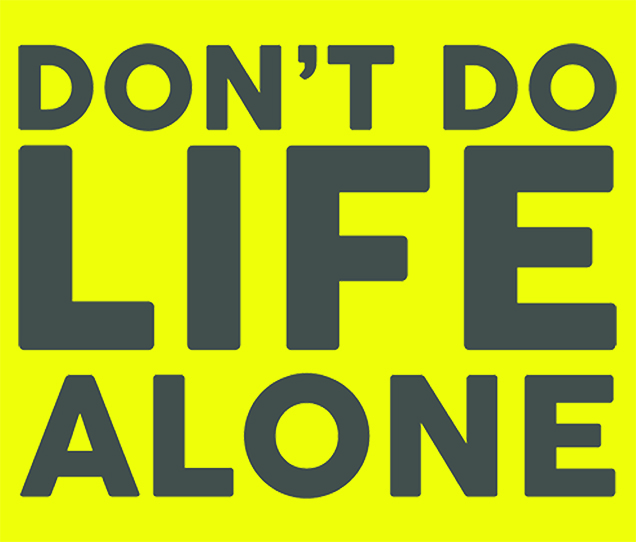 Don't Do Life Alone banner