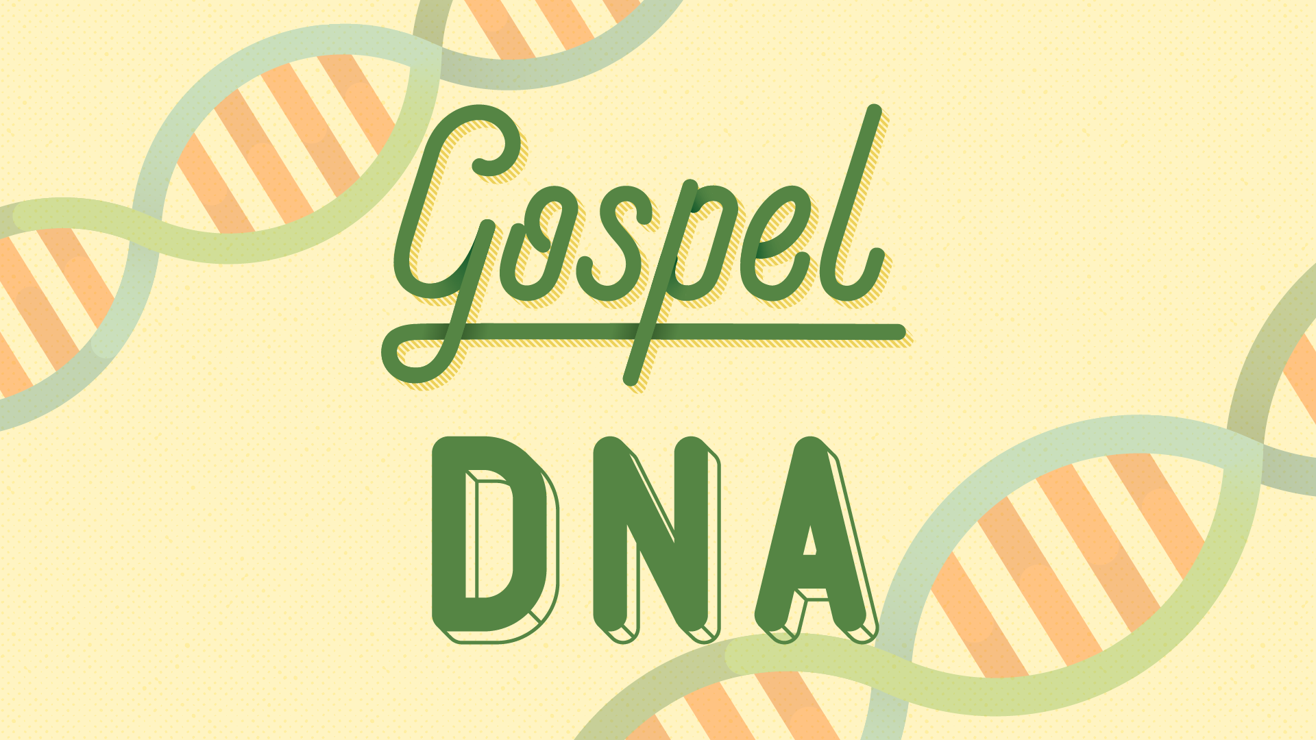 Titlecard_Gospel DNA
