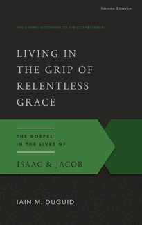 Living in the Grip of Relentless Grace Book Cover