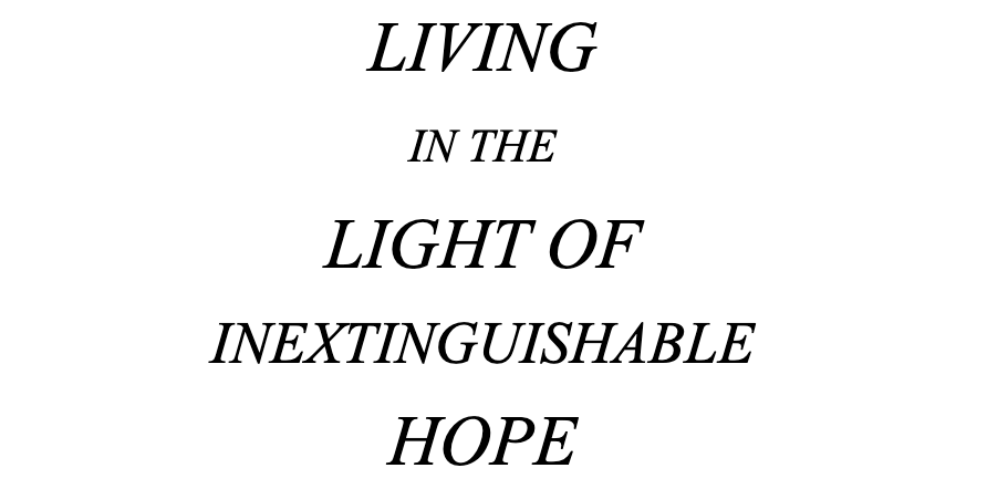 Living in the Light of Inextinguishable Hope - small image image