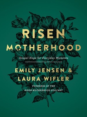 Risen Motherhood_Gospel Hope for Everyday Moments - bookcover