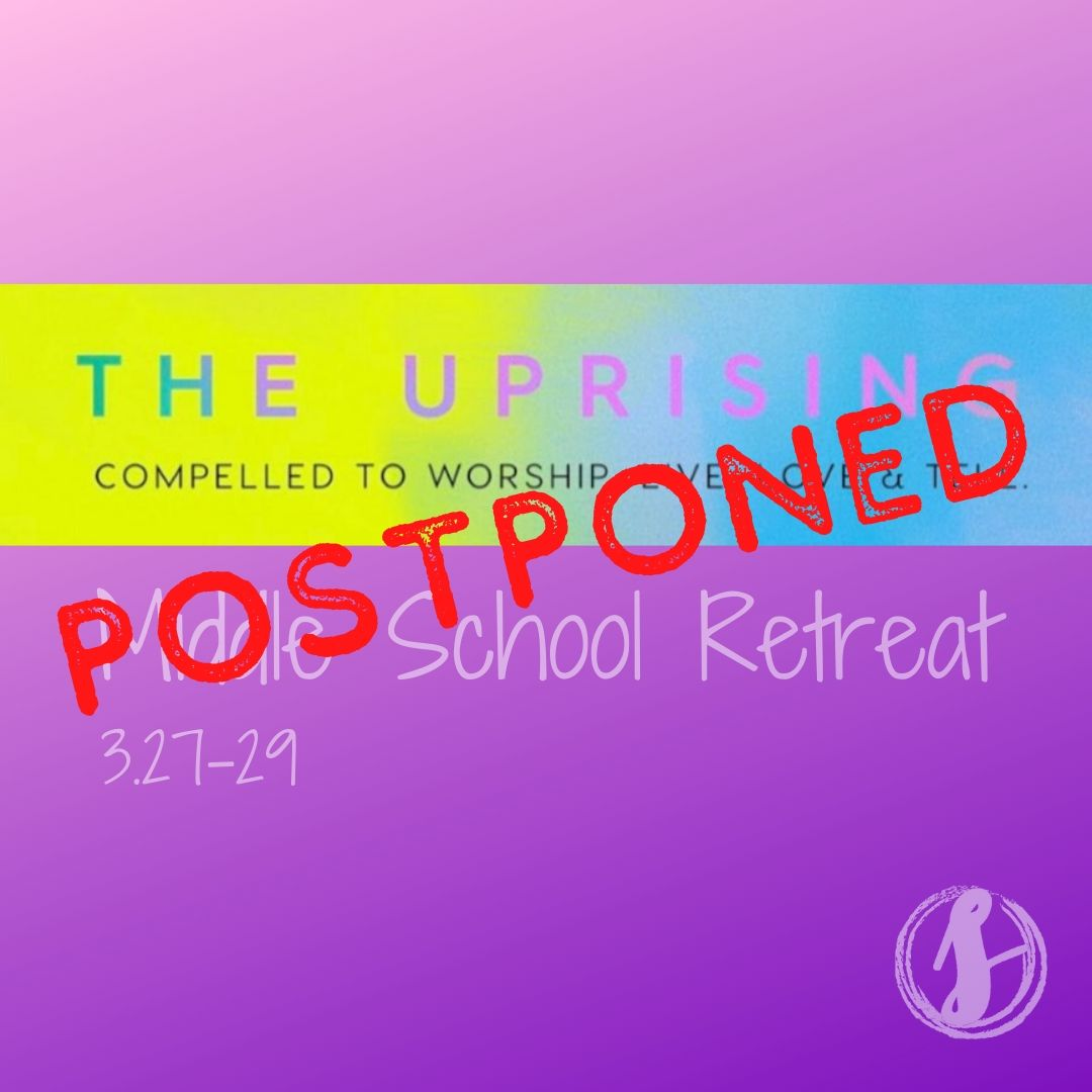 postponed Middle School Retreat
