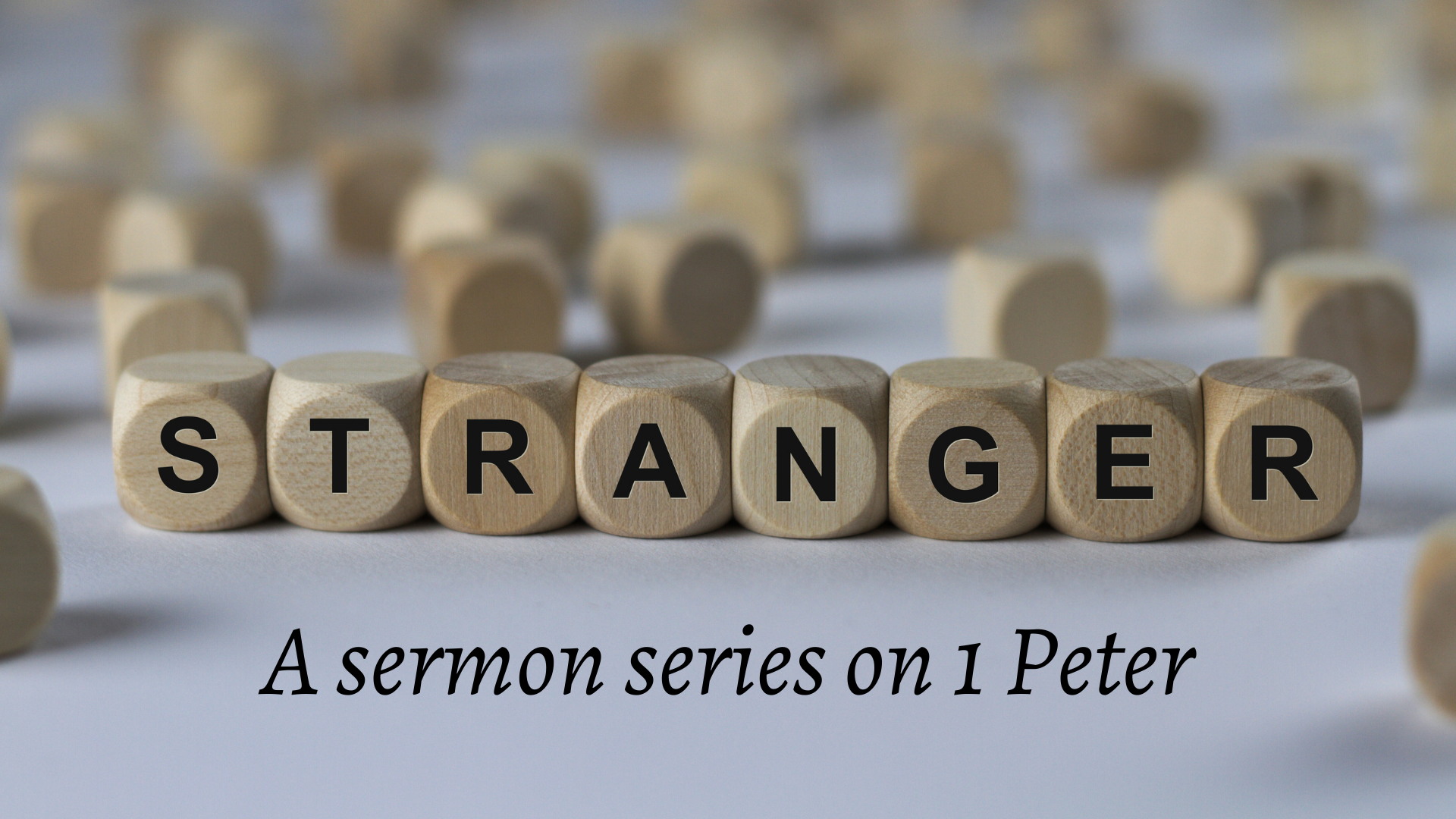 Stranger: A sermon series on 1 Peter