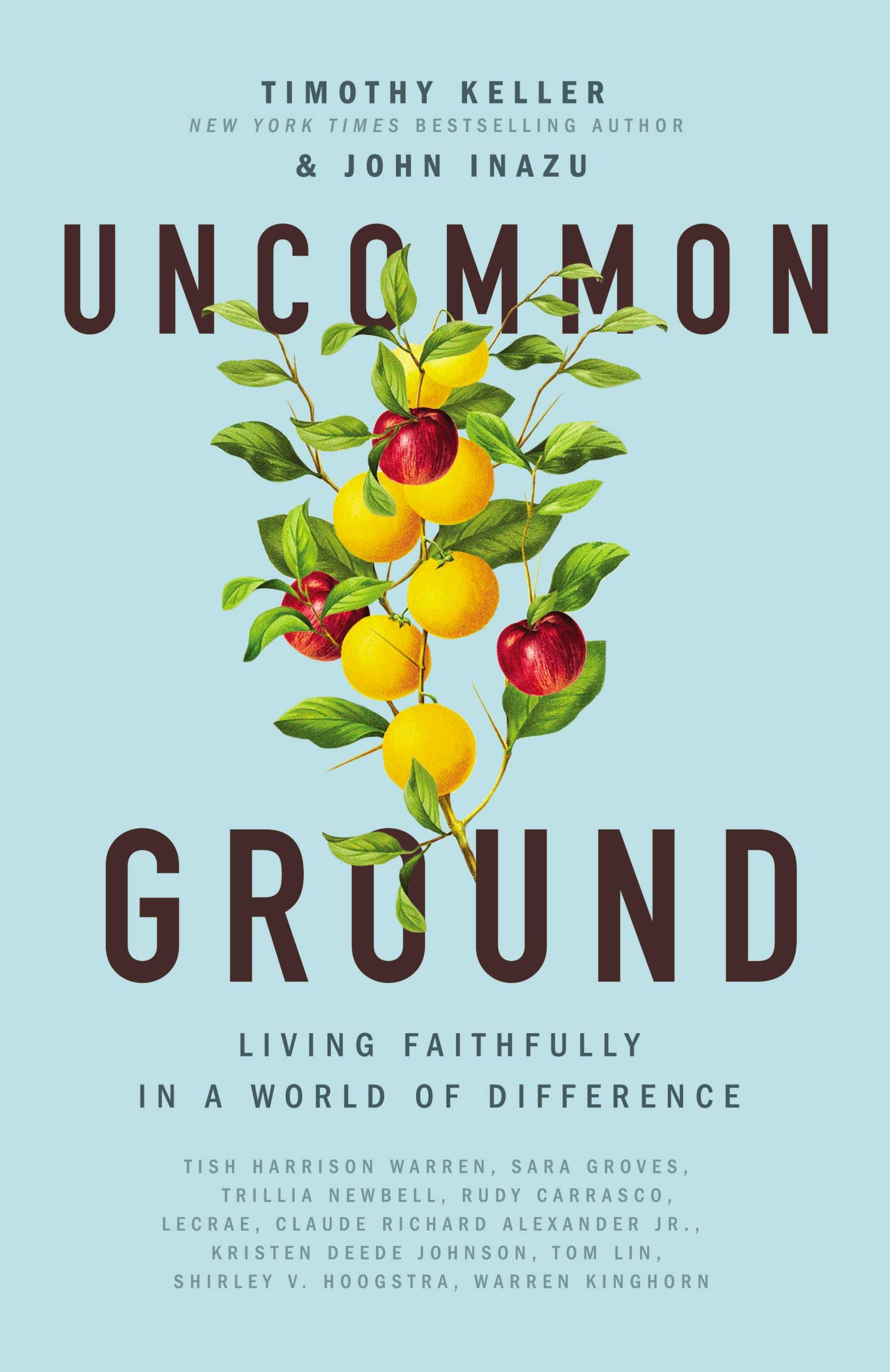 Uncommon Ground: Living Faithfully in a World of Difference by Tim Keller and John Inazu
