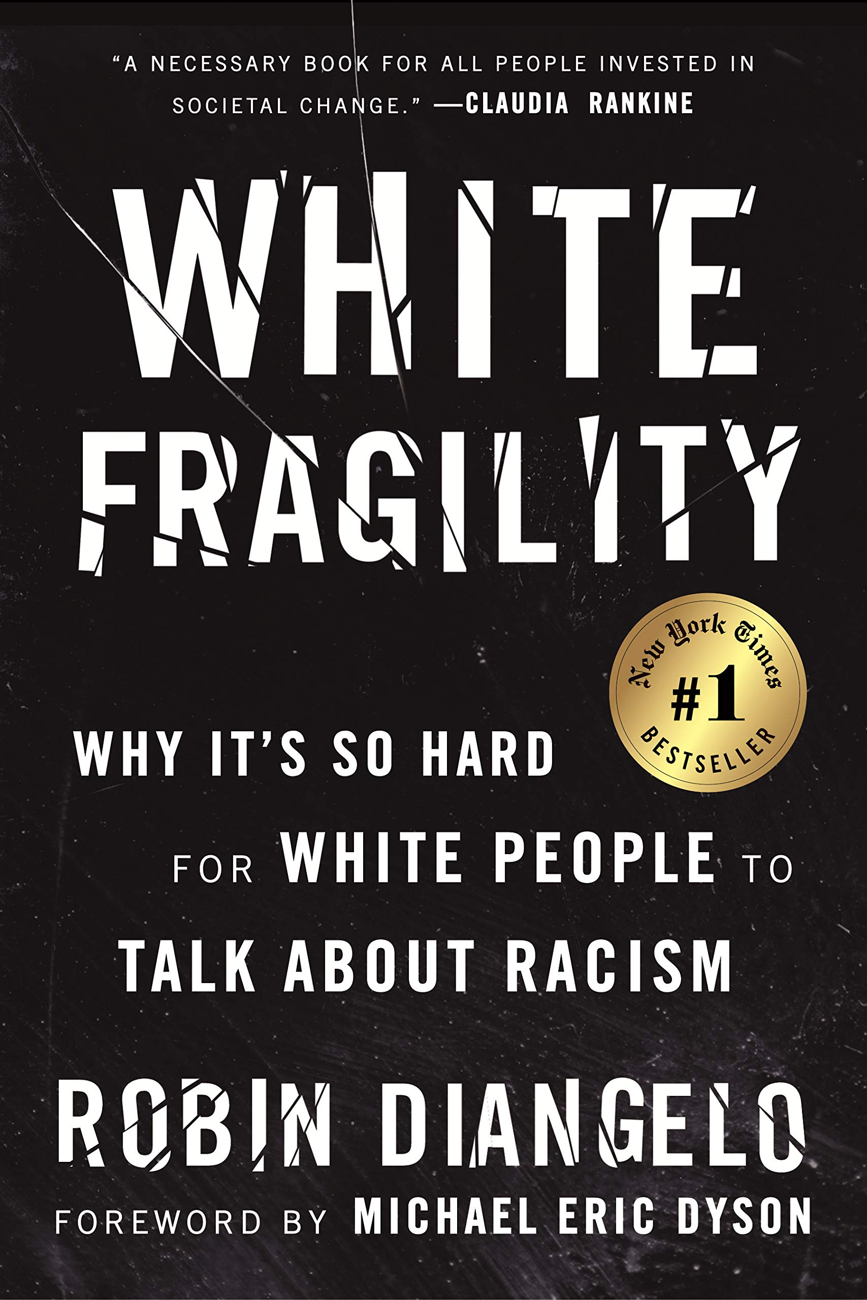 White Fragility: Why It's So Hard for White People to Talk About Racism by Robin DiAngelo, PhD