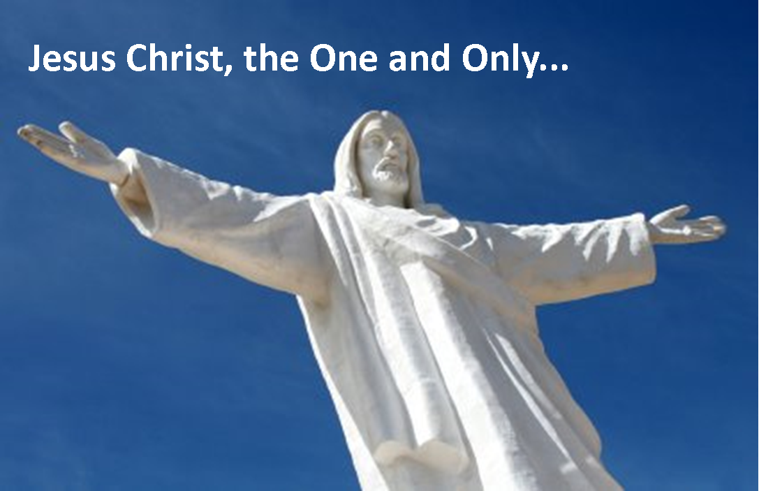 Jesus, the One and Only...