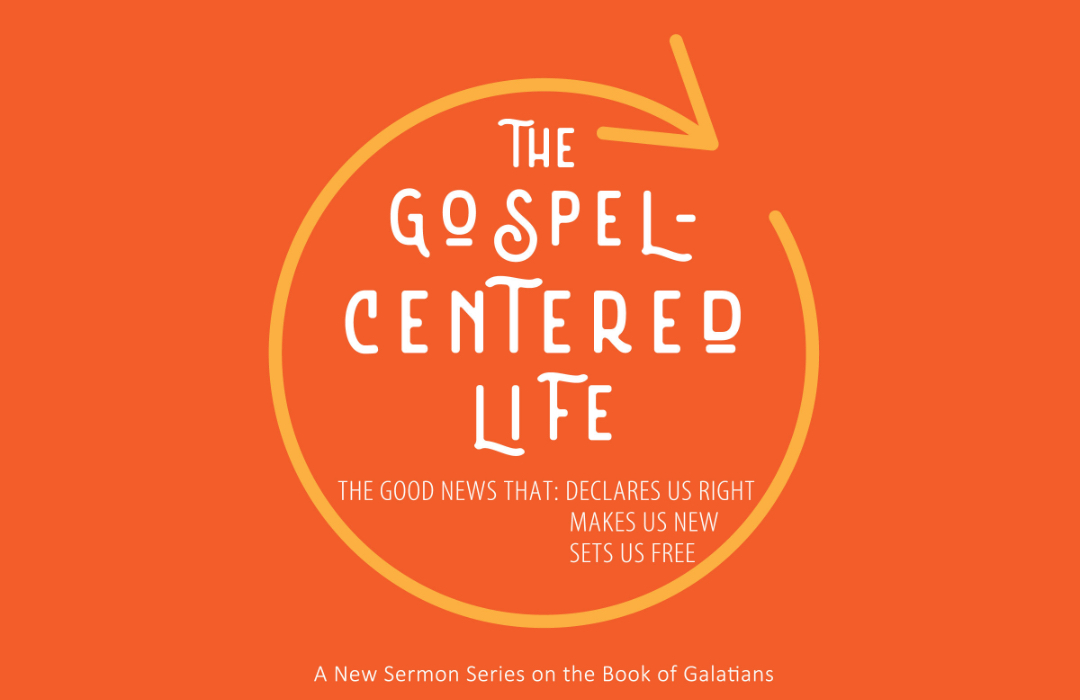 Gospel Centered: The Good News That Declares Us Right, Makes Us New, Sets Us Free