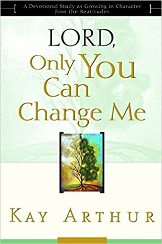 lord only you can change me