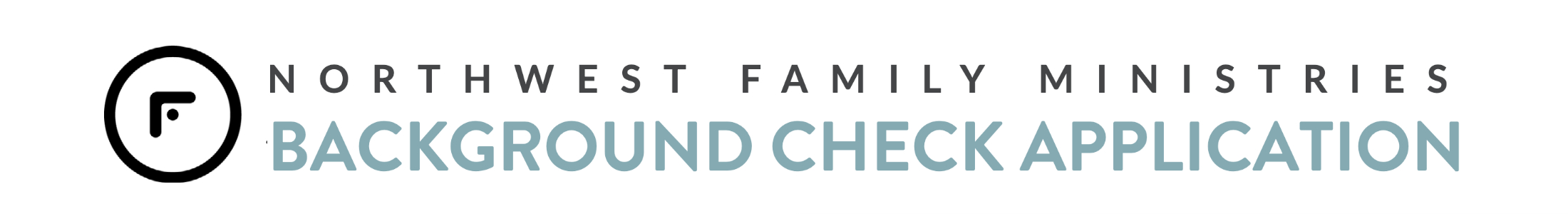NW Family Ministries Background Check Application