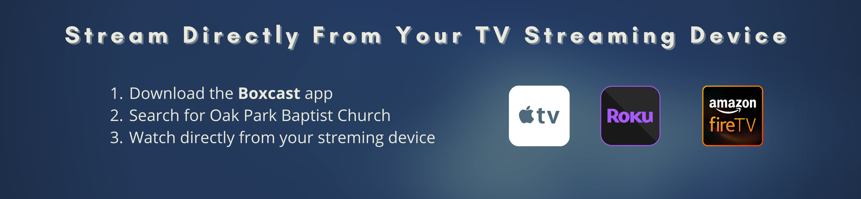 Stream Directly From Your TV Streaming Device