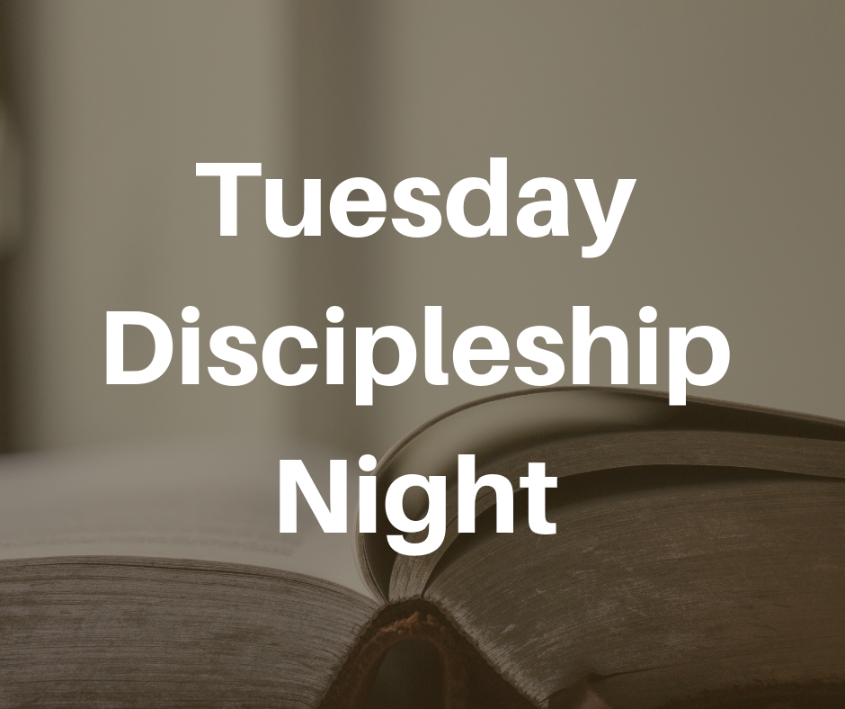 Tuesday Discipleship Night