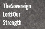 The Sovereign Lord Is Our Strength  banner