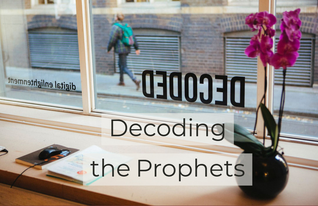 Decoding the Prophets - 11-6-18