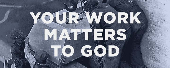 Your-work-matters-to-God