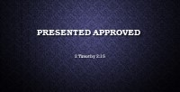 Presented Approved