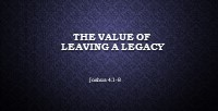 The Value of Leaving a Legacy
