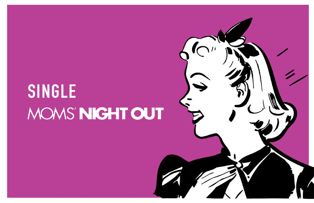 Single Mom's Night Out Event Graphic image