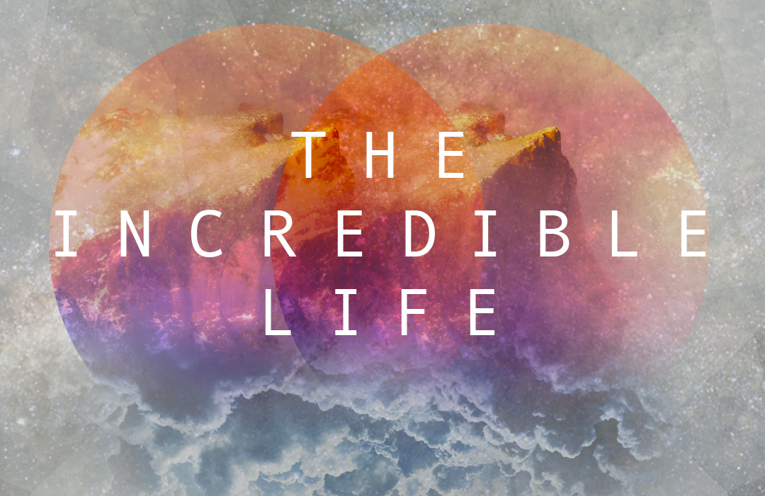 The Incredible Life Message Archive Graphic
