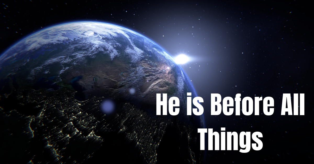 He is before all things