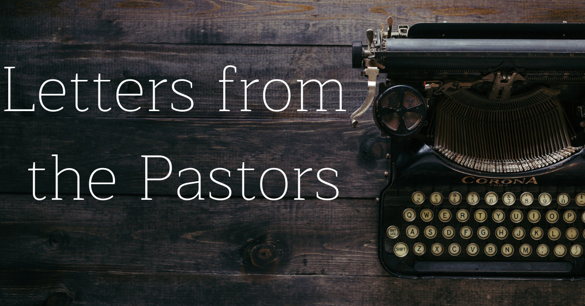 Letters from the Pastors