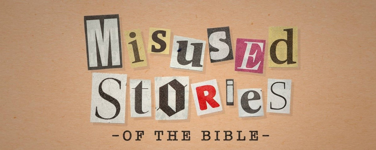Misused Stories of the Bible