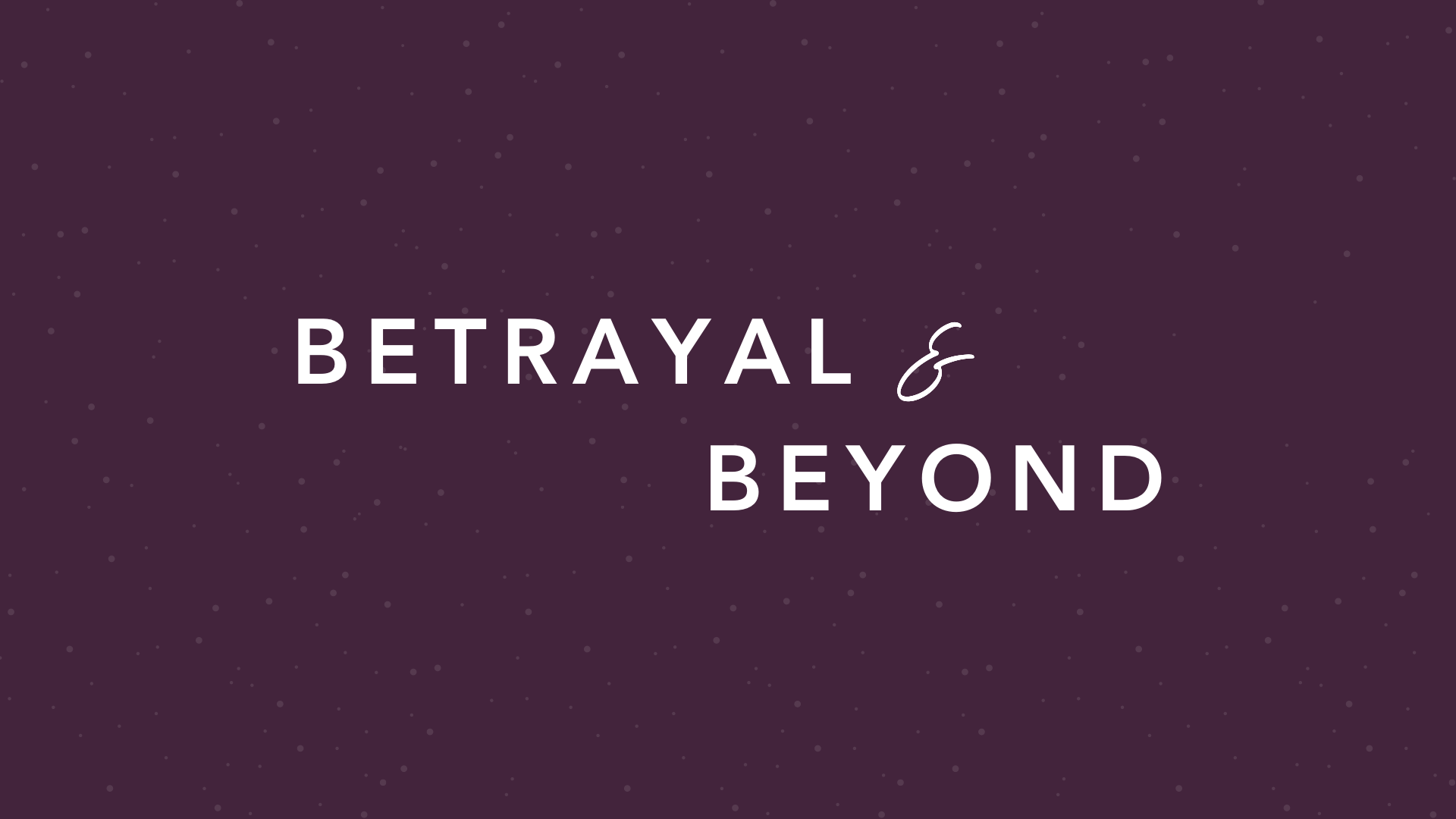 Betrayal_and_Beyond image